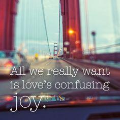 love's confusing joy