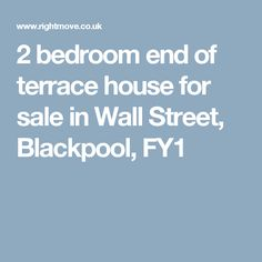 2 bedroom end of terrace house for sale in Wall Street, Blackpool, FY1