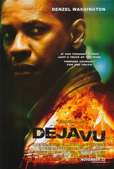 Déjà Vu - 2006 - directed by : Tony Scott - cast : Denzel Washington, Jim Caviezel, Paula Patton, Val Kilmer, Adam Goldberg, Bruce Greenwood, Enrique Castillo, Wayne Douglas Morgan. This movie is incredible! Watch it every time it reruns on TV. The concept was refreshing.