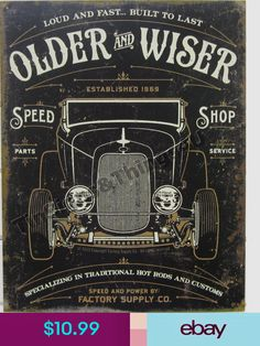 "OLDER AND WISER SPEED SHOP V8 MUSCLE FORD CHEVY CRUIZERS 12.5/""X16/"" METAL SIGN"