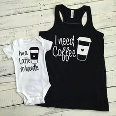 I Need Coffee/I'm A Latte To Handle Parent T-Shirts