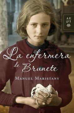 LA ENFERMERA DE BRUNETE de Javier Maristany. Uno de los mejores libros que le leido, Es una autentica joya.