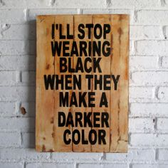 Stop wearing black. Spray stencil on wood.  #woodsign #homedecoration #homeandliving #vintage #alldecos