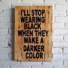 Stop wearing black. Spray stencil on wood.  #woodsign #homedecoration #homeandliving #vintage #alldecos