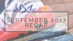 September 2017 recap // Wrap Ups