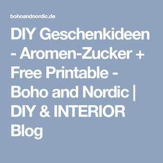 DIY Geschenkideen - Aromen-Zucker + Free Printable - Boho and Nordic | DIY & INTERIOR Blog