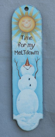Time for meltdown Christmas Signs, Christmas Snowman, Christmas Crafts, Christmas Decorations, Snowman Crafts, Christmas Projects, Holiday Crafts, Diy Projects To Try, Crafts To Make
