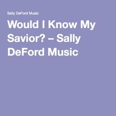 Nothing found for Sheet Music Alphabetical List Would I Know My Savior Sally Deford Music, Choir, Savior, I Know, Sheet Music, Songs, Christmas, Xmas, Greek Chorus