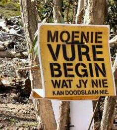 Mooie taal dat Zuid afrikaans loosely translate as : don't feed what you can't…