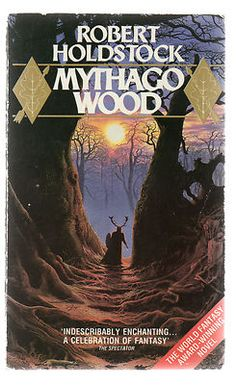 Mythago Wood by Robert Holdstock (Paperback, 1986)