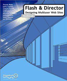 Flash & Director: Designing Multiuser Web Sites StudioLab by Thomas Blaha. $0.10. Publication: January 2002. Publisher: friendsofED; 1 edition (January 2002). Edition - 1