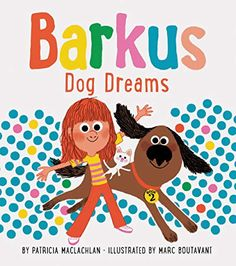 "Read ""Barkus Dog Dreams Book by Patricia MacLachlan available from Rakuten Kobo. Barkus is back! With new tricks. The lovable Barkus and his lucky young owner romp throu. Patricia Maclachlan, Quiz Names, Newbery Medal, Newbery Award, Kids Book Series, Dog Books, Dream Book, Early Readers, Chapter Books"