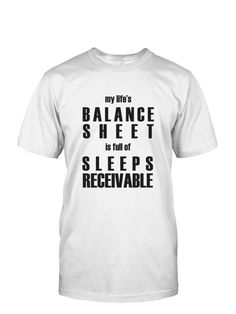 f60e1982e Accountant t-shirt saying my life's balance sheet is full of sleeps  receivable Quilt Labels