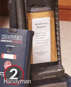 *From List of Secret Hiding Places from Handyman: Thieves never use vacuum cleaners
