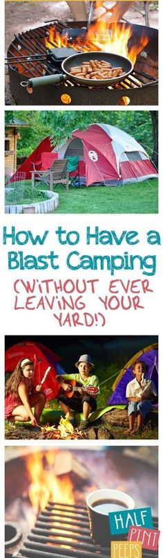 How to Have a Blast Camping (Without Ever Leaving Your Yard!)