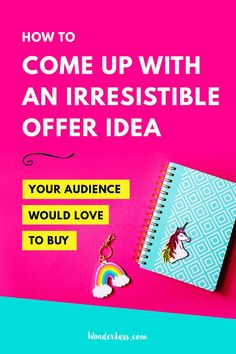 How to come up with an irresistible offer idea your audience would love to buy | Wonderlass  Ever launched to the sound of crickets? Or wondered what the heck you should create for your audience? Then THIS blog post is for you! When you create an offer th