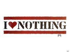 I love Nothing. 1997 Stencil Graffiti, Stencils, Artworks, Street Art, My Love, Home Decor, My Boo, Homemade Home Decor, Art Pieces