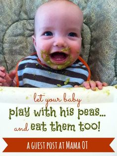 A pediatric occupational therapist explains why it's actually good for babies to play with their food!