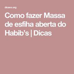 Como fazer Massa de esfiha aberta do Habib's | Dicas