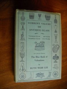 Current Values of Antique Glass The Blue Book of Valuations by Ruth Webb Lee For Sale At Wenzel Thrifty Nickel ecrater store