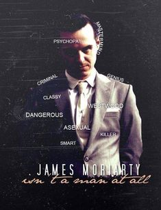 I never thought Moriarty was asexual, but thinking back, as an asexual (gray ace) person myself it would almost make sense.