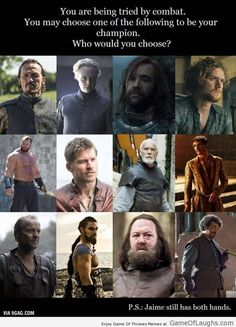 Who would you choose? The Hound of course, lol. Even if I die, I still gonna have Sandor on my side Game Of Thrones Direwolves, Game Of Thrones Meme, Game Of Thrones Series, Winter Is Here, Winter Is Coming, Lotr, Kal Drogo, Starwars, Game Of Thrones Merchandise