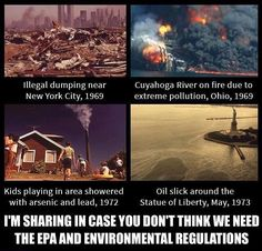 The EPA budget is being cut, and many of its regulations are being overturned because it's not good for someone's pocketbook. Frankly, I prefer clean air and water. But that's just me.