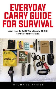 Everyday Carry Guide For Survival: Learn How To Build The Ultimate EDC Kit For Personal Protection! Survival Books, Everyday Carry, Emergency Preparedness, Edc, Homesteading, Carry On, Prepping, Ebooks, Events
