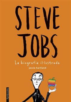 Hartland, Jessie. STEVE JOBS: La biografía il.lustrada. Fanbooks, 2015.