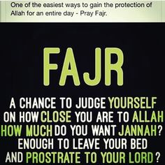 "Jundub bin Sufyan (May Allah be pleased with him) reported: The Messenger of Allah (ﷺ) said, ""He who offers the dawn (Fajr) prayers will come under the Protection of Allah. O son of Adam! Beware, lest Allah should call you to account in any respect from (for withdrawing) His Protection.""  [Muslim].  reference	 : Book 9, Hadith 59 Arabic/English book reference	 : Book 9, Hadith 1049"