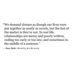 I don't need closure, especially from you
