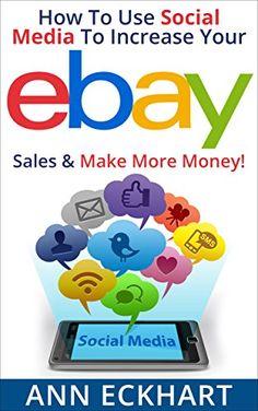 How To Use Social Media To Increase Your Ebay Sales & Make More Money! by Ann Eckhart http://www.amazon.com/dp/B00YFSDHUI/ref=cm_sw_r_pi_dp_PFqEvb0FR9N5A