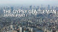 The Gypsy Gentleman - Episode 07: Japan Pt. I on Vimeo