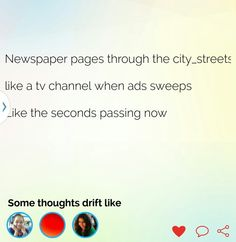 #Napowrimo #haiku #haikuaday #haikujam #poetry #poemaday #30days30poems #newspaper #news #pages #city #street #streets #tv #channel #ads #seconds #some #thoughts #passing #now
