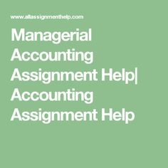 stuck in managerial accounting assignment writing need help from  stuck in managerial accounting assignment writing need help from experienced writers don t worry get online managerial accounting assignment hel