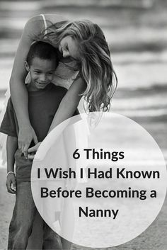 6 Things I Wish I Had Known Before Becoming a Nanny