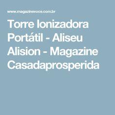 Torre Ionizadora Portátil - Aliseu Alision - Magazine Casadaprosperida