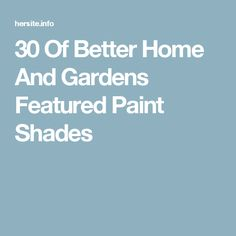 30 Of Better Home And Gardens Featured Paint Shades