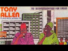 Tony Allen: Fela Kuti, Damon Albarn and me
