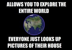 The real truth about Google Earth