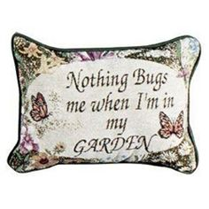 """""""Nothing Bugs Me"""" Garden Decorative Throw Pillows"""