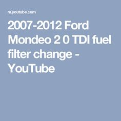 2007-2012 Ford Mondeo 2 0 TDI fuel filter change - YouTube