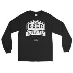 Born Again men's Long Sleeve T-Shirt