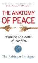 In The Anatomy of Peace, The Arbinger Institute presents a conflict-resolution strategy that requires understanding the impact of viewing others in a warlike manner—as objects or barriers to overcome—and the importance of viewing others through a heart of peace—as people with authentic hopes, cares, needs, and fears. This understanding can provide insight into opposing points of view and ignite a true desire to help others.