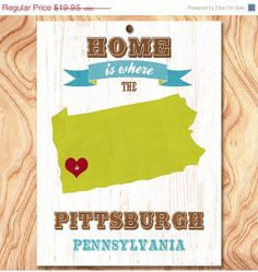 ON SALE Pittsburgh Art Poster  Home Is Where The by GraceHouseArt, $14.95