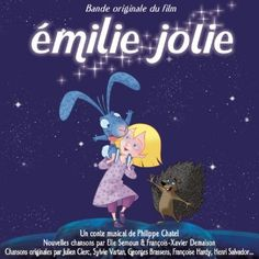 Emilie Jolie, famous French musical story, was released as a cartoon last year.