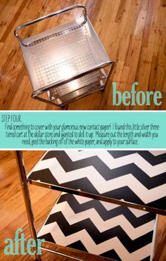 DIY chevron contact paper. I already have the contact paper, but I love the idea of placing it on cart shelves.