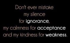 ignorance, acceptance, and weakness