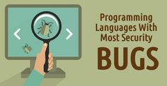 Top Programming Languages That Generate Most Software Security Bugs