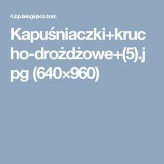 Kapuśniaczki+krucho-drożdżowe+(5).jpg (640×960)